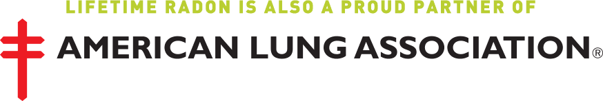 Lifetime Radon is also a proud partner of American Lung Association
